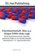 Chemiewirtschaft. Was u.a. Jürgen Trittin dazu sagt