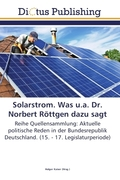 Solarstrom. Was u.a. Dr. Norbert Röttgen dazu sagt