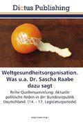 Weltgesundheitsorganisation. Was u.a. Dr. Sascha Raabe dazu sagt