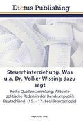 Steuerhinterziehung. Was u.a. Dr. Volker Wissing dazu sagt