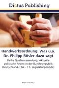Handwerksordnung. Was u.a. Dr. Philipp Rösler dazu sagt