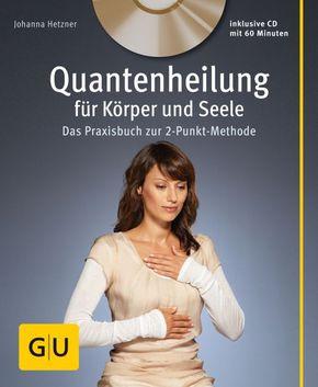 Quantenheilung für Körper und Seele, m. Audio-CD
