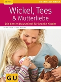 Wickel, Tees & Mutterliebe