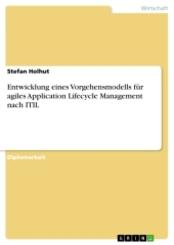 Entwicklung eines Vorgehensmodells für agiles Application Lifecycle Management nach ITIL