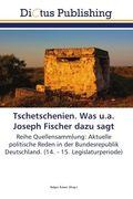 Tschetschenien. Was u.a. Joseph Fischer dazu sagt