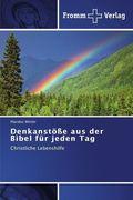 Denkanstöße aus der Bibel für jeden Tag