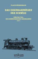 Das Eisenbahnwesen der Schweiz - Tl.2