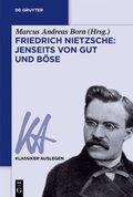 Friedrich Nietzsche: Jenseits von Gut und Böse