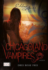 Chicagoland Vampires - Drei Bisse frei