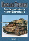Modellbau-Techniken, Bemalung und Alterung von Militärfahrzeugen - Tl.1