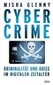 CyberCrime; Kriminalität und Krieg im digitalen Zeitalter   ; Aus d. Engl. v. Vogel, Sebastian; Deutsch; , 1 schw.-w. Abb. -