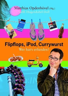 Flipflops, iPod, Currywurst
