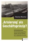 """""""Arisierung"""" als Geschäftsprinzip?"""