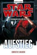 Star Wars, Das Verhängnis der Jedi-Ritter - Aufstieg