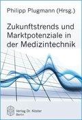 Zukunftstrends und Marktpotenziale der Medizintechnik