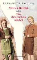 Vaters Befehl oder Ein deutsches Mädel