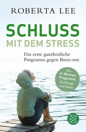 Schluss mit dem Stress  -Das erste ganzheitliche Programm gegen Burn-out