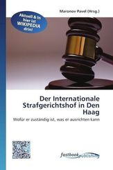 Der Internationale Strafgerichtshof in Den Haag