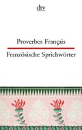 Französische Sprichwörter; Proverbes Francais