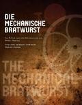 Die mechanische Bratwurst