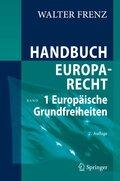 Handbuch Europarecht: Europäische Grundfreiheiten; Bd.1