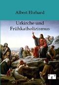 Urkirche und Frühkatholizismus