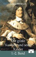 Der große Kurfürst und seine Kinder - Bd.1/2