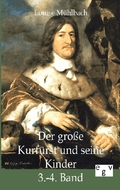 Der große Kurfürst und seine Kinder - Bd.3/4