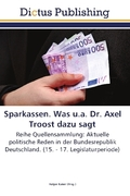 Sparkassen. Was u.a. Dr. Axel Troost dazu sagt