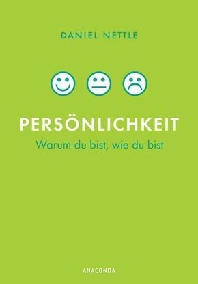 Persönlichkeit - Warum du bist, wie du bist