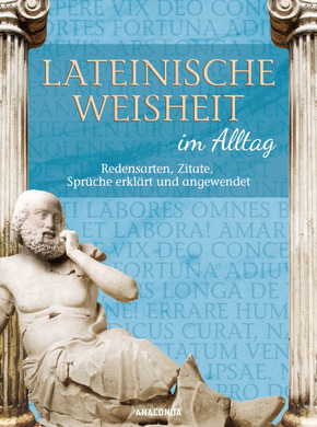 Lateinische Weisheit im Alltag