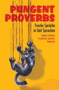 Pungent Proverbs - Freche Sprüche in fünf Sprachen