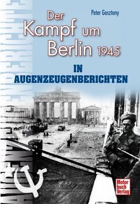 Der Kampf um Berlin 1945 in Augenzeugenberichten
