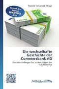 Die wechselhafte Geschichte der Commerzbank AG