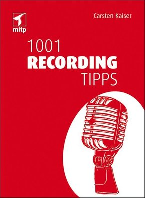 1001 Recording Tipps