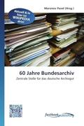 60 Jahre Bundesarchiv