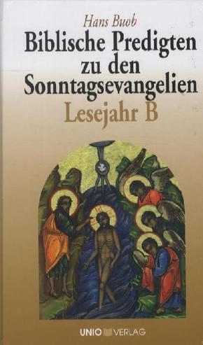 Biblische Predigten zu den Sonntagsevangelien Lesejahr B