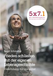 5x7.1 - Frieden schließen mit der eigenen Lebensgeschichte