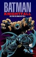 Batman: Knightfall - Der Sturz des Dunklen Ritters - Bd.1
