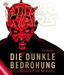 Star Wars™ Episode I  Die dunkle Bedrohung - Die illustrierte Enzyklopädie