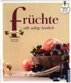 Früchte aus dem Garten - Regionaler Genuss. Die besten Rezepte