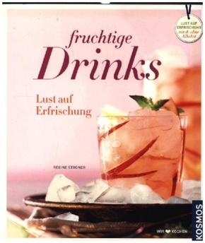 Fruchtige Drinks - Lust auf Erfrischung