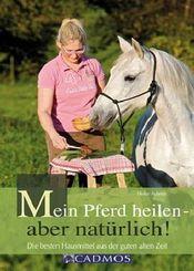 Mein Pferd heilen - aber natürlich