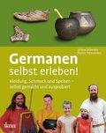 Germanen selbst erleben!