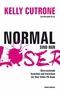 Normal sind nur Loser