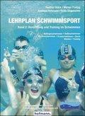 Lehrplan Schwimmsport: Vermittlung und Training im Schwimmen; Bd.2