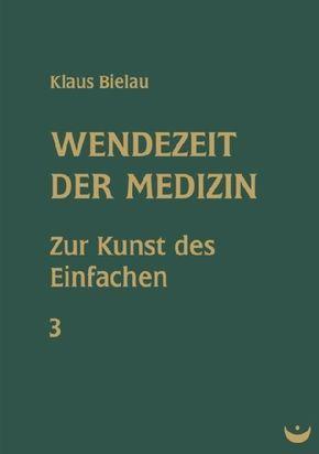 Wendezeit der Medizin - Bd.3