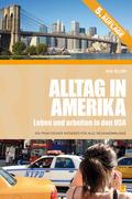 Alltag in Amerika, Leben und Arbeiten in den USA