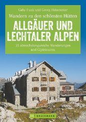 Wandern zu den schönsten Hütten - Allgäuer und Lechtaler Alpen