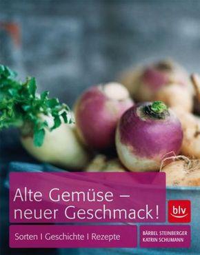 Alte Gemüse - neuer Geschmack!